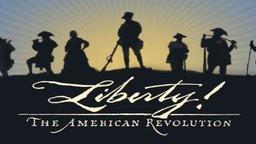 Liberty! - The American Revolution