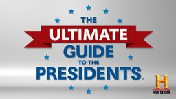 Ultimate Guide to the Presidents