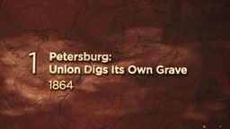 Petersburg: Union Digs Its Own Grave—1864