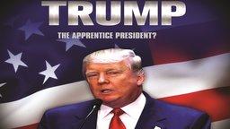 Donald Trump: The Apprentice President - The 2016 Trump Presidential Campaign