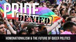 Pride Denied - Homonationalism and the Future of Queer Politics