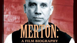 Merton: A Film Biography - The Legacy of a Religious Philosopher