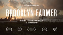 Brooklyn Farmer - The Worlds Largest Rooftop Farm