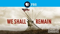 We Shall Remain - A History of Native Americans