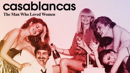Casablancas: The Man Who Loved Women - The Inventor of the Supermodel