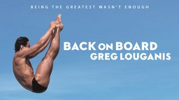Back on Board: Greg Louganis - The Triumphs and Struggles of an Olympic Champion