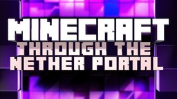 Minecraft: Through the Nether Portal - An Examination of the Popular Video Game