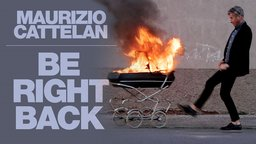 Maurizio Cattelan: Be Right Back - Profile of a Subversive Artist
