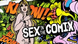 Sex In The Comix - The History of Erotic Content in Sequential Art.