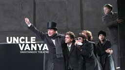 Uncle Vanya - From Moscow's Vakhtangov Theater