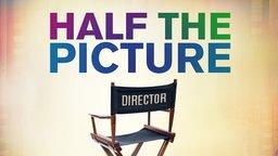 Half The Picture (Abridged Version) - Female Directors Speak Out