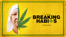 Breaking Habits - A Commune of Activist Nuns Who Run a Cannabis F arm