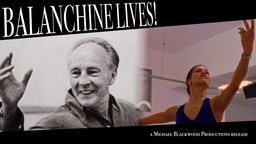 Balanchine Lives! - The Ballet of George Balanchine