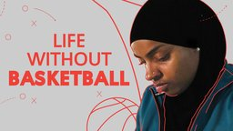 Life Without Basketball - The Life of a Female Muslim Athlete