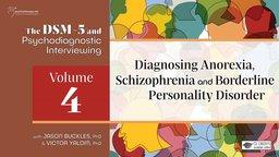 Diagnosing Anorexia, Schizophrenia and Borderline Personality Disorder