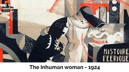 The Inhuman Woman - L'Inhumaine